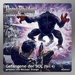Gefangene der SOL - Teil 4 (Perry Rhodan Silber Edition 122)