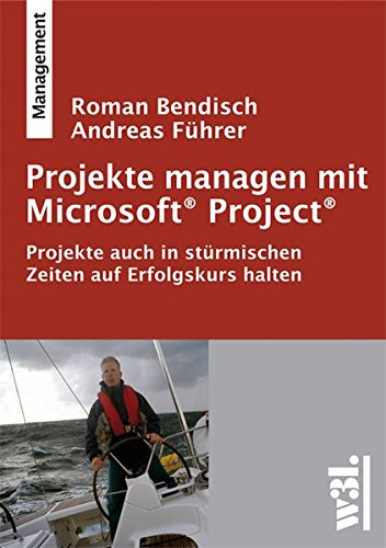 projekte-managen-mit-microsoft-project-projekte-auch-in-strmischen-zeiten-auf-erfolgskurs-halten