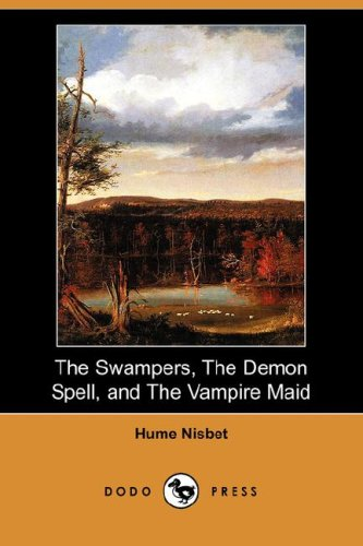Download The Swampers, the Demon Spell, and the Vampire Maid (Dodo Press) pdf