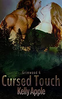 Cursed Touch (Grimwood Book 4) by [Apple, Kelly]