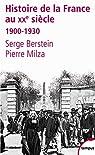 Histoire de la France au XXe siècle. Tome 1 : 1900-1930 par Berstein