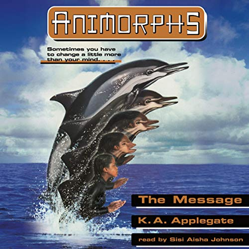 The Message: Animorphs, Book 4