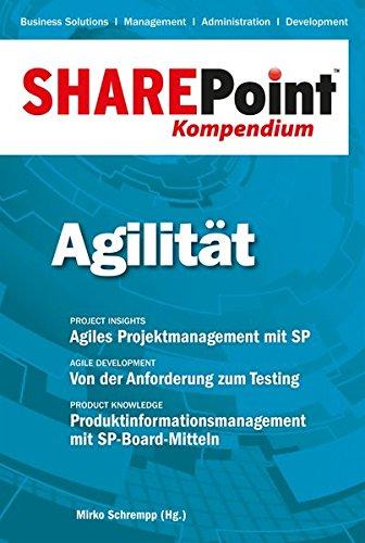 SharePoint Kompendium - Bd. 9: Agilität Taschenbuch – 26. März 2015 Mirko Schrempp (Hrsg.) entwickler.press 386802140X Informatik