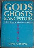 Gods, Ghosts, and Ancestors, David K. Jordan, 0520019628