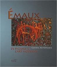 Émaux, de Byzance à l'Art Moderne par Costas Antonakis