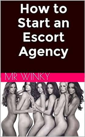 legs how to start an escort agency