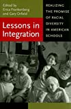 img - for Lessons in Integration: Realizing the Promise of Racial Diversity in American Schools (Race, Ethnicity, and Politics) book / textbook / text book