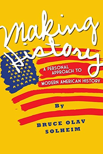 Making History: A Personal Approach to Modern American History