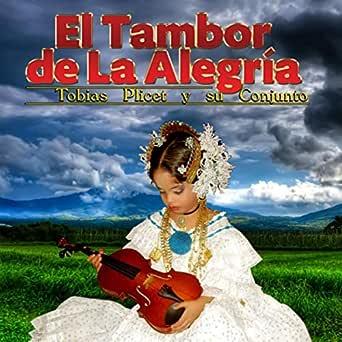 El Tambor de la Alegría de Tobias Plicet Y Su Conjunto en Amazon Music - Amazon.es