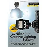 The Nikon Creative Lighting System: Using the SB-600, SB-700, SB-800, SB-900, SB-910, and R1C1 Flashes by Hagen, Mike (2012) Paperback