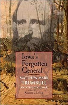 ??ZIP?? Iowa's Forgotten General: Matthew Mark Trumbull And The Civil War. Thermo CHRIS Service lives killed employs active