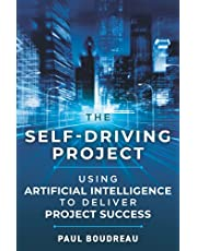 The Self-Driving Project: Using Artificial Intelligence to Deliver Project Success