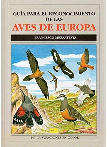 Guía para el reconocimiento de las aves de Europa by Francesco Mezzatesta 1992-01-01: Amazon.es: Francesco Mezzatesta: Libros