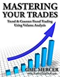 Mastering Your Trades - Trend & Counter-Trend Trading Using Volume Analysis