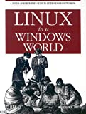 Linux in a Windows World, Roderick W Smith Ph.D., 0596007582