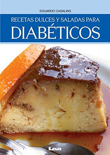 Recetas dulces y saladas para diabéticos (Spanish Edition) by [Casalins, Eduardo]