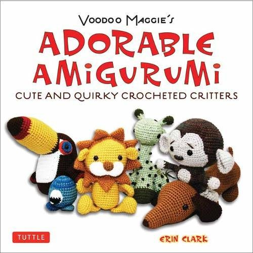 Crochet Doll Toy Pattern - Adorable Amigurumi - Cute and Quirky Crocheted Critters: Voodoo Maggie's - Create your own marvelous menagerie with these easy-to-follow instructions for crocheted stuffed toys