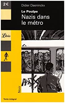Nazis dans le métro : Une enquête de Gabriel Lecouvreur dit le Poulpe par Daeninckx