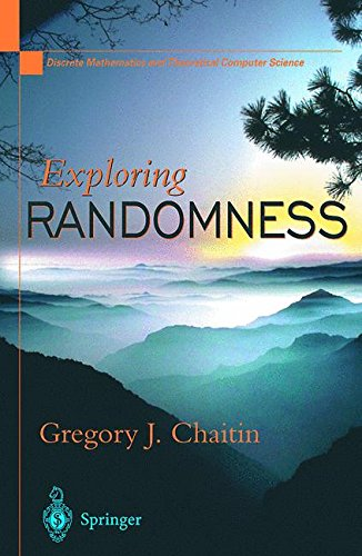 Exploring Randomness (Discrete Mathematics and Theoretical Computer Science) by Brand: Springer