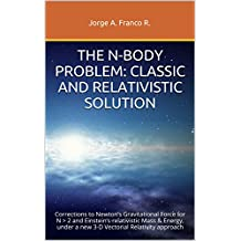 The N-Body Problem: Classical and Relativistic Solution: Corrections to: Newton's Gravitational Force for N > 2 and Einstein's relativistic mass&energy, under a new 3-D Vectorial Relativity Approach