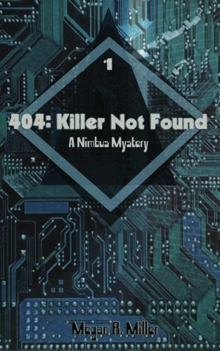 404: Killer Not Found (Nimbus Mysteries) (Volume 1)