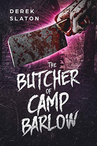 The Butcher of Camp Barlow (Direct to VHS Book 1)
