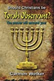 Should Christians be Torah Observant?