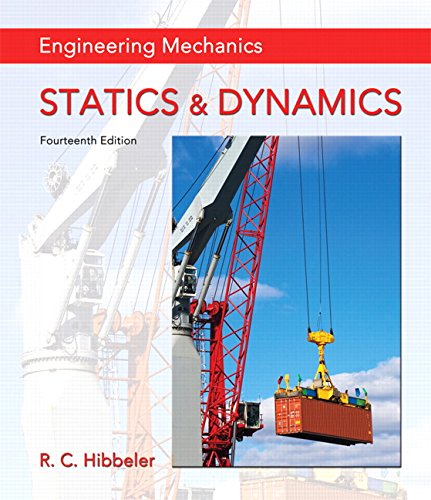 Engineering Mechanics: Statics & Dynamics (14th Edition)