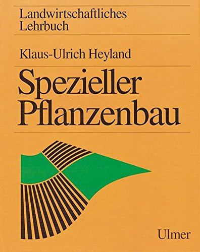 Landwirtschaftliches Lehrbuch, 6 Bde., Spezieller Pflanzenbau