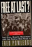 Free at Last? : The Civil Rights Movement and the People Who Made It, Powledge, Fred, 006097463X