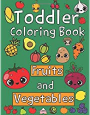 Toddler Coloring Book. Fruits and Vegetables: Baby Activity Book for Kids Age 1-3, Boys or Girls, for Their Fun Early Learning of First Easy Words.