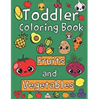 Toddler Coloring Book. Fruits and Vegetables: Baby Activity Book for Kids Age 1-3, Boys or Girls, for Their Fun Early…