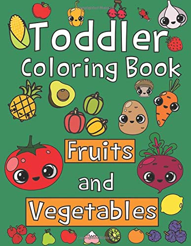 Toddler Coloring Book. Fruits And Vegetables  Baby Activity Book For Kids Age 1 3 Boys Or Girls For Their Fun Early Learning Of First Easy Words.  Toddler Activity Book Band 2