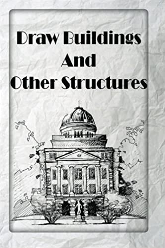 Draw Buildings And Other Structures Learn To Draw Buildings Step