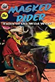 Masked Rider: Tales of the Wild West Volume 2