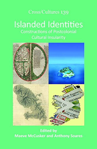 Islanded Identities: Constructions of Postcolonial Cultural Insularity (Cross/ Cultures - Readings in the Post/Colonial
