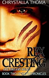 Rex Cresting: Are dreams real? (Volume 2)