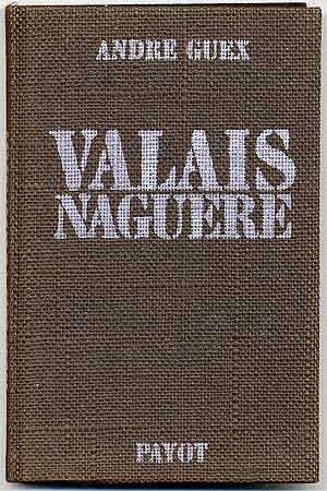 Valais Naguère. 281 photographies anciennes