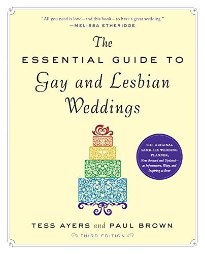 The Essential Guide to Gay and Lesbian Weddings by Tess Ayers (2012-04-24)