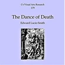 The Dance of Death: CV/Visual Arts Research, Book 179 Audiobook by Edward Lucie-Smith Narrated by Barry Shannon