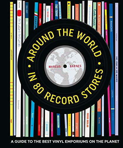 Around the World in 80 Record Stores: A guide to the best vinyl emporiums on the planet