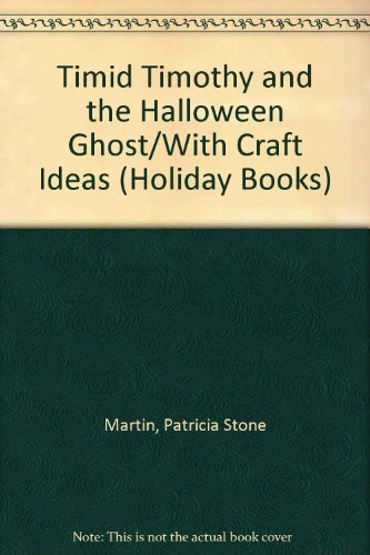 Timid Timothy and the Halloween Ghost/With Craft Ideas (Holiday Books) (Toddler Halloween Crafts Ideas)