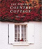 Perfect Country Cottage, Bill Laws, 1558597840