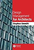 img - for Design Management for Architects 1st edition by Emmitt, Stephen (2007) Paperback book / textbook / text book