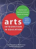 img - for Arts Integration in Education: Teachers and Teaching Artists as Agents of Change (Theatre in Education) book / textbook / text book