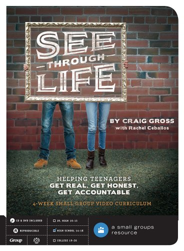 See-Through Life DVD Curriculum: Helping Teenagers Get Real, Get Honest, Get Accountable