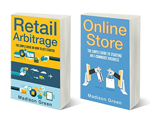 How To Start An Online Store: The Simple Guide to Starting an E-commerce Business and Retail Arbitrage (2 Book - Online Llc Stores