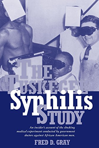 The Tuskegee Syphilis Study: An Insiders' Account of the Shocking Medical Experiment Conducted by Government Doctors Aga