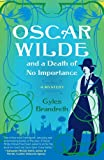 Oscar Wilde and a Death of No Importance, Gyles Brandreth, 1416551743