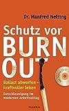 Schutz vor Burn-out: Ballast abwerfen - kraftvoller leben. Entschleunigung im modernen Arbeitsalltag. Mit QiGong-DVD
